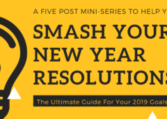 The Ultimate Guide to Your New Years Resolutions 2019 for Your New Year Goals